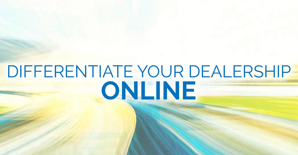Differentiate Your Dealership Online